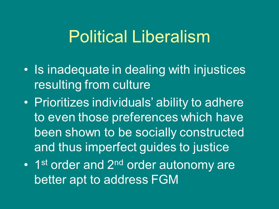 Political Liberalism Is inadequate in dealing with injustices resulting from culture.