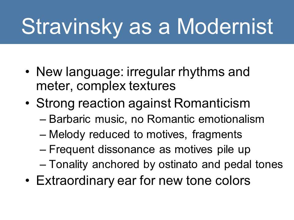 Stravinsky as a Modernist