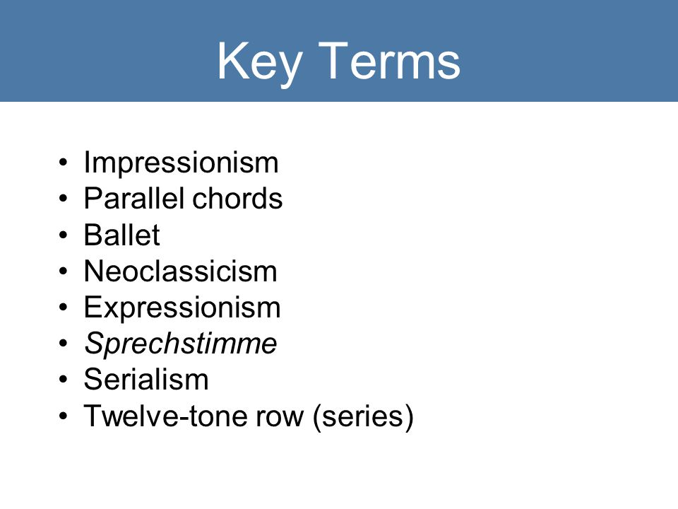 Key Terms Impressionism Parallel chords Ballet Neoclassicism