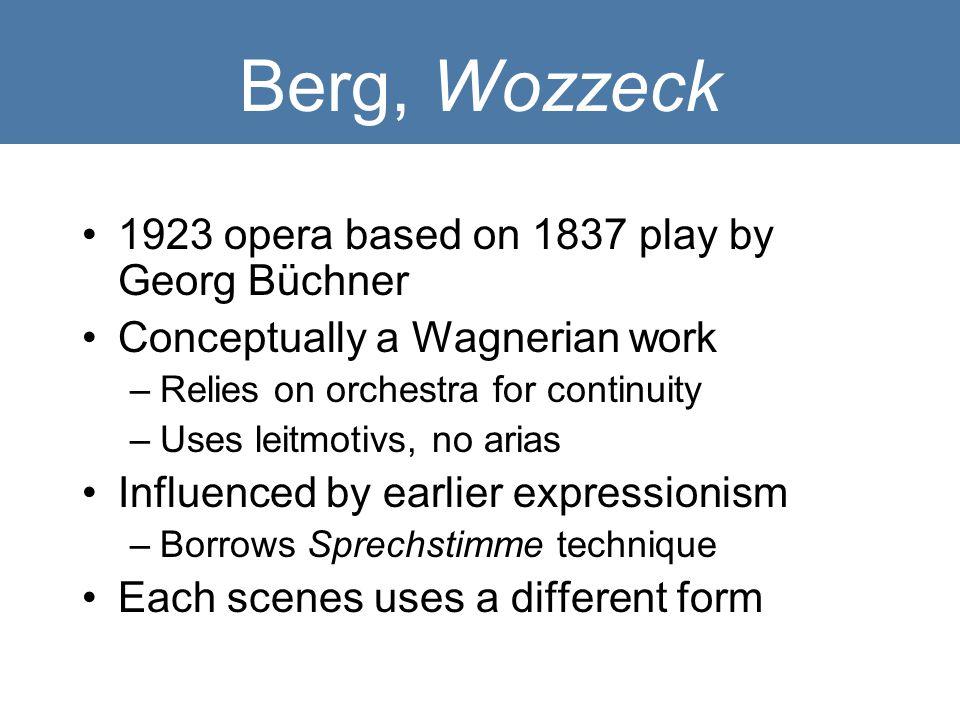Berg, Wozzeck 1923 opera based on 1837 play by Georg Büchner