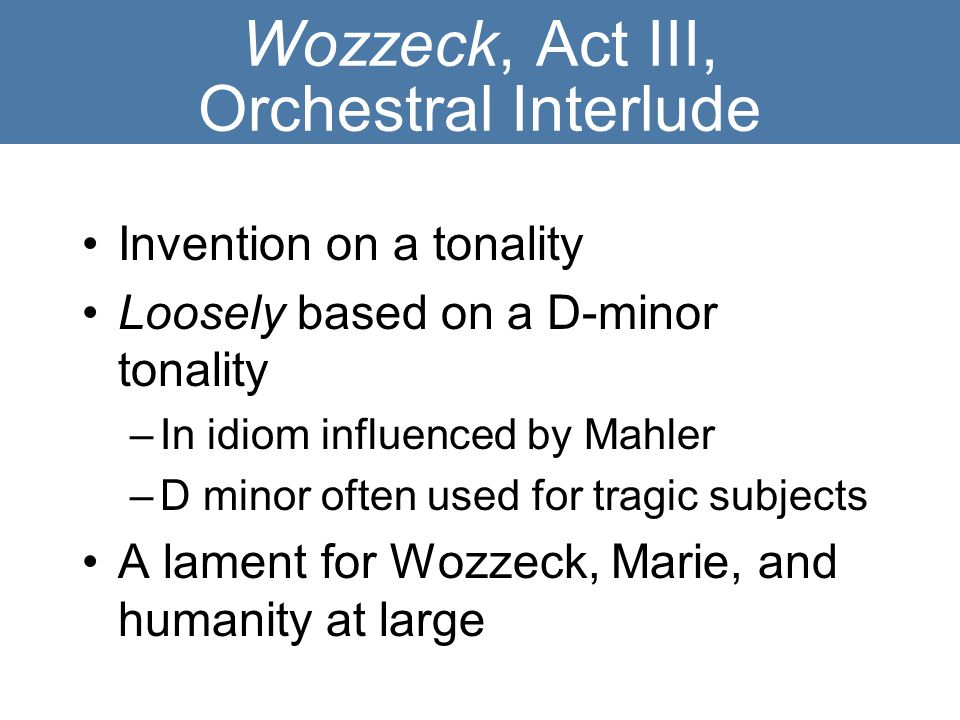 Wozzeck, Act III, Orchestral Interlude