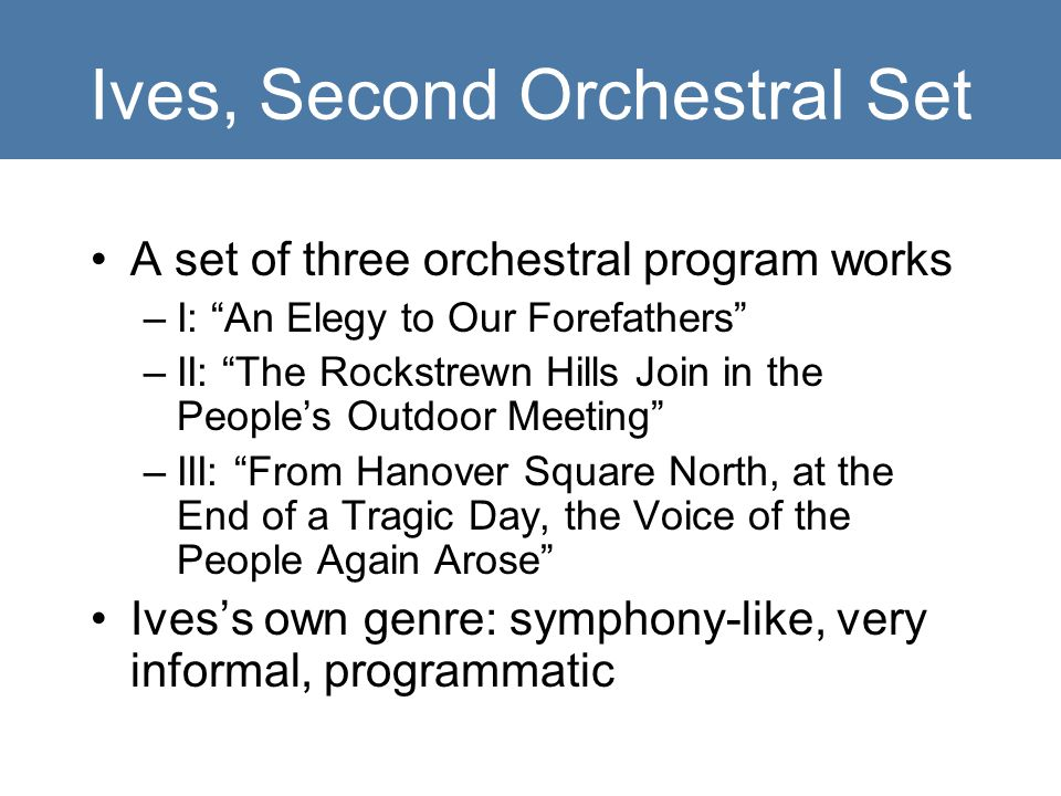 Ives, Second Orchestral Set