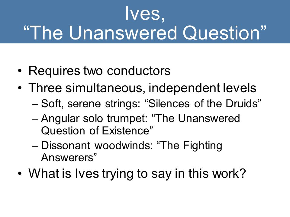 Ives, The Unanswered Question