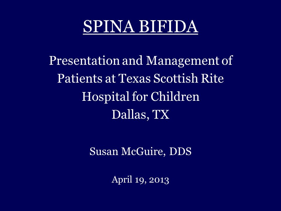 SPINA BIFIDA Presentation and Management of
