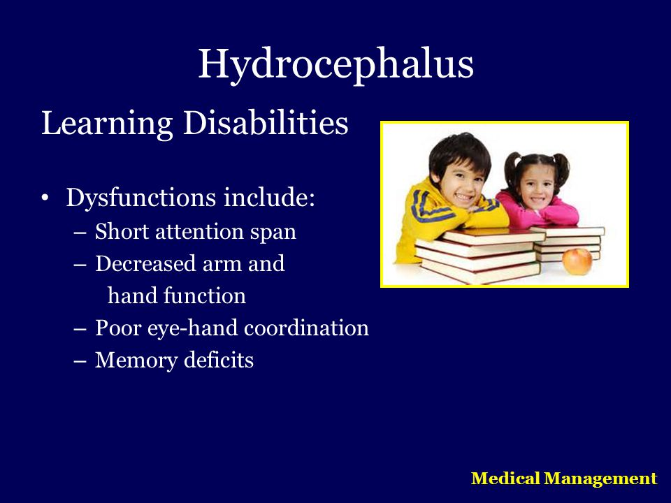 Hydrocephalus Learning Disabilities Dysfunctions include:
