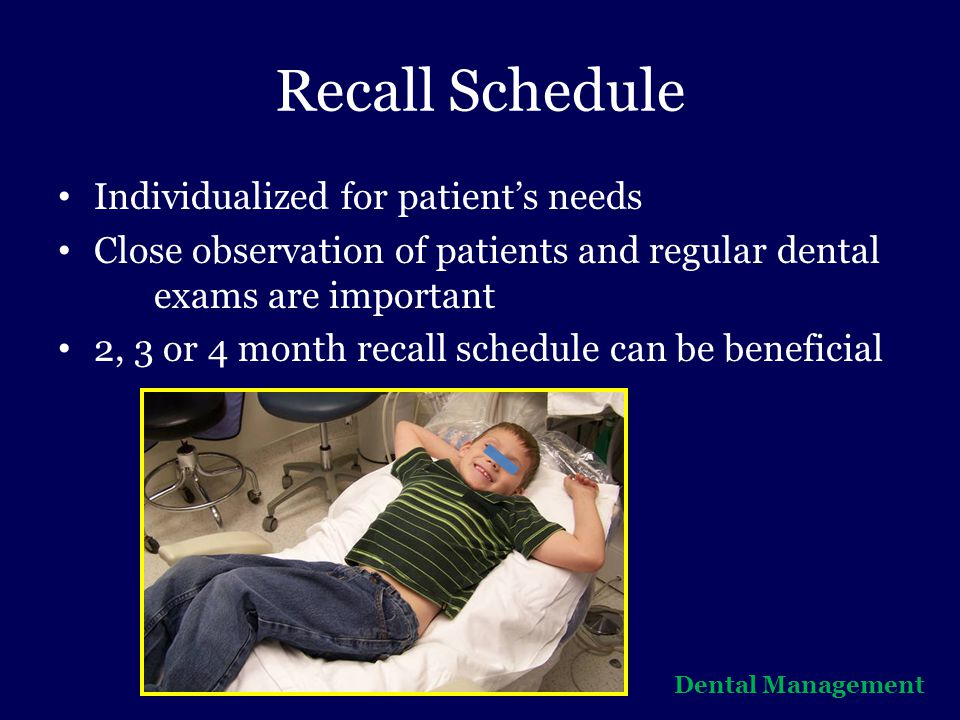Recall Schedule Individualized for patient's needs