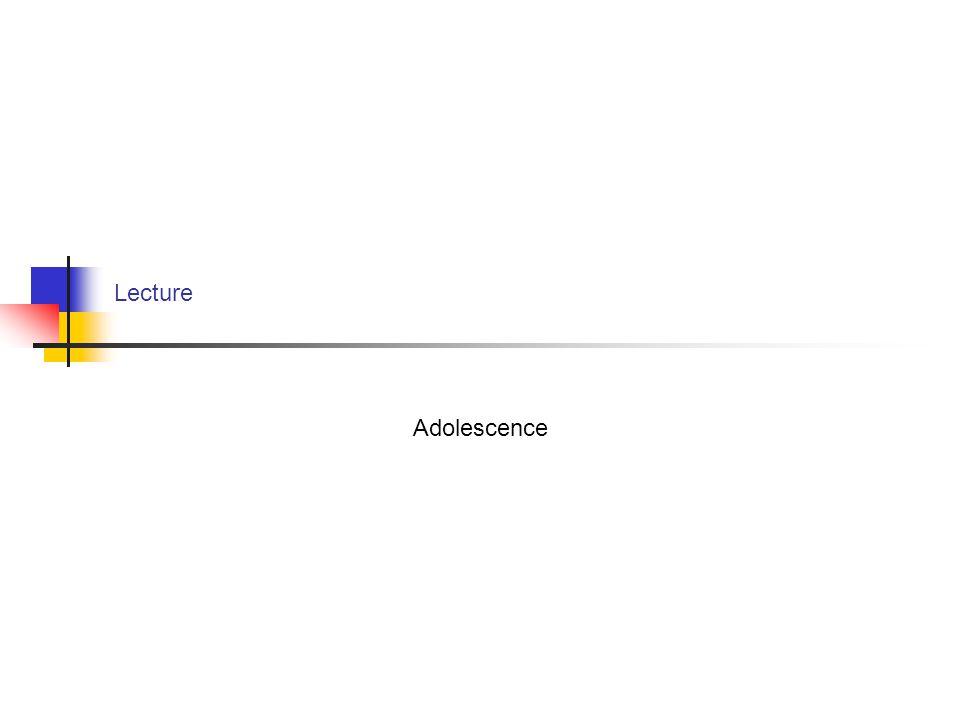 Lecture Adolescence