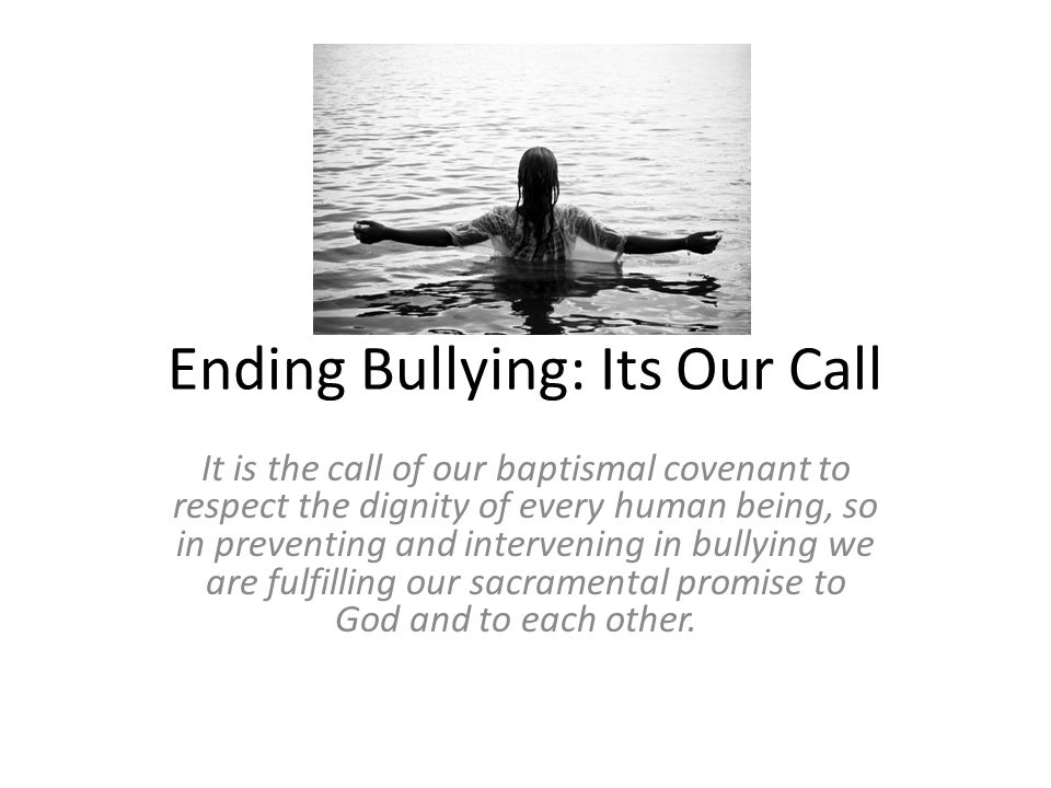 Ending Bullying: Its Our Call