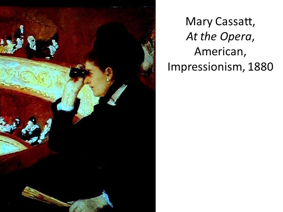 Mary Cassatt, At the Opera, American, Impressionism, 1880