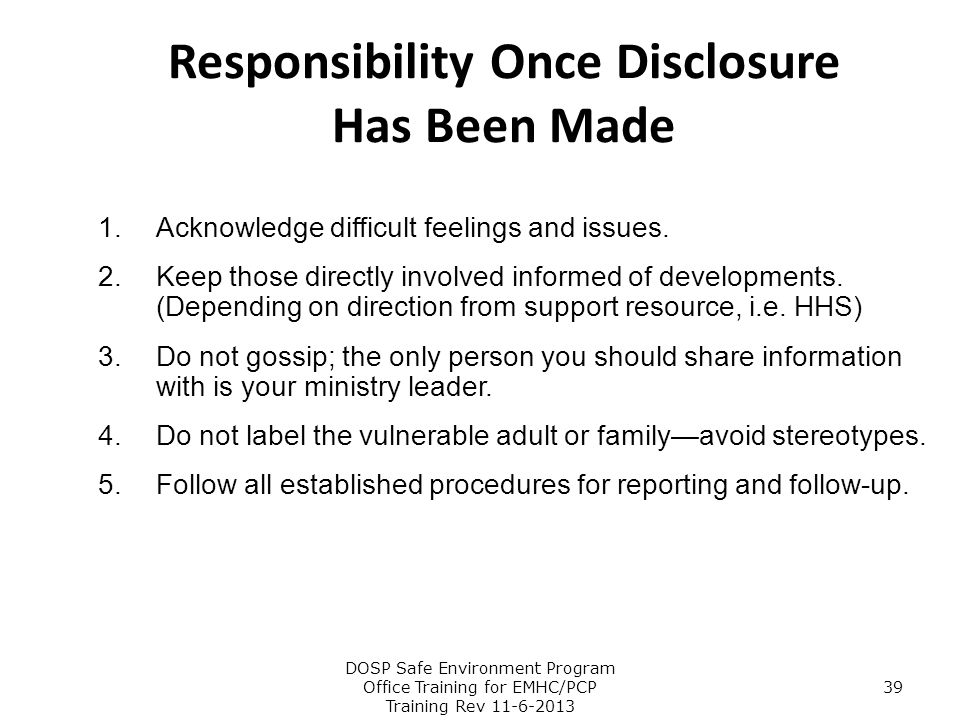 Responsibility Once Disclosure Has Been Made