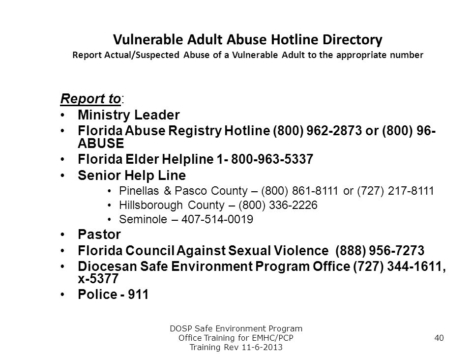 Vulnerable Adult Abuse Hotline Directory Report Actual/Suspected Abuse of a Vulnerable Adult to the appropriate number