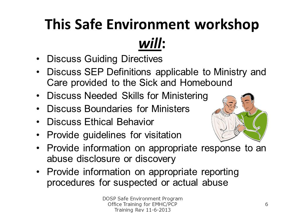 This Safe Environment workshop will: