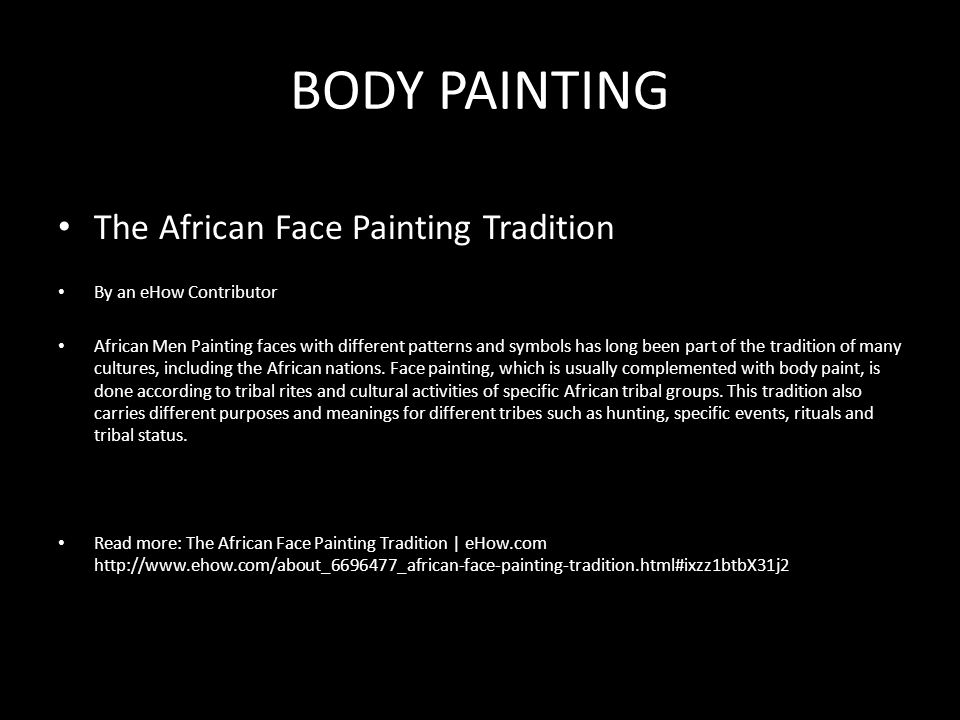 BODY PAINTING The African Face Painting Tradition