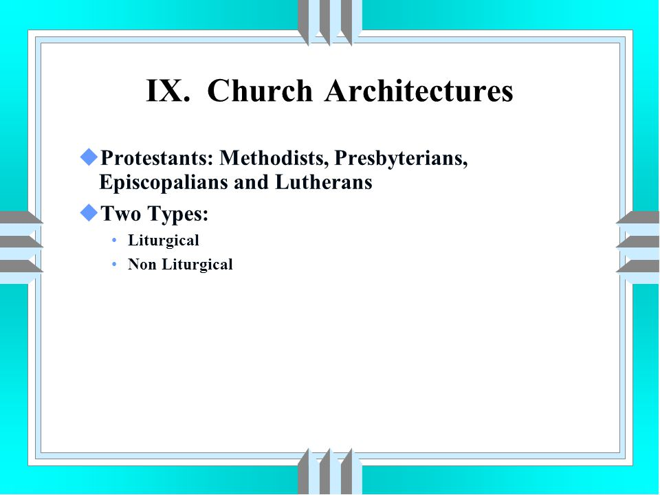 IX. Church Architectures