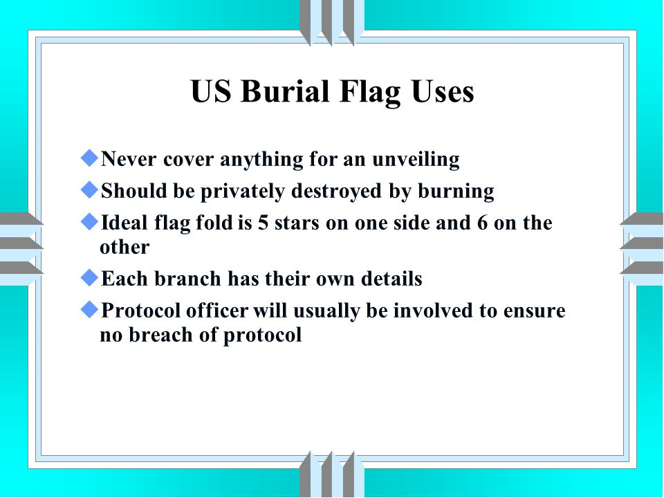 US Burial Flag Uses Never cover anything for an unveiling