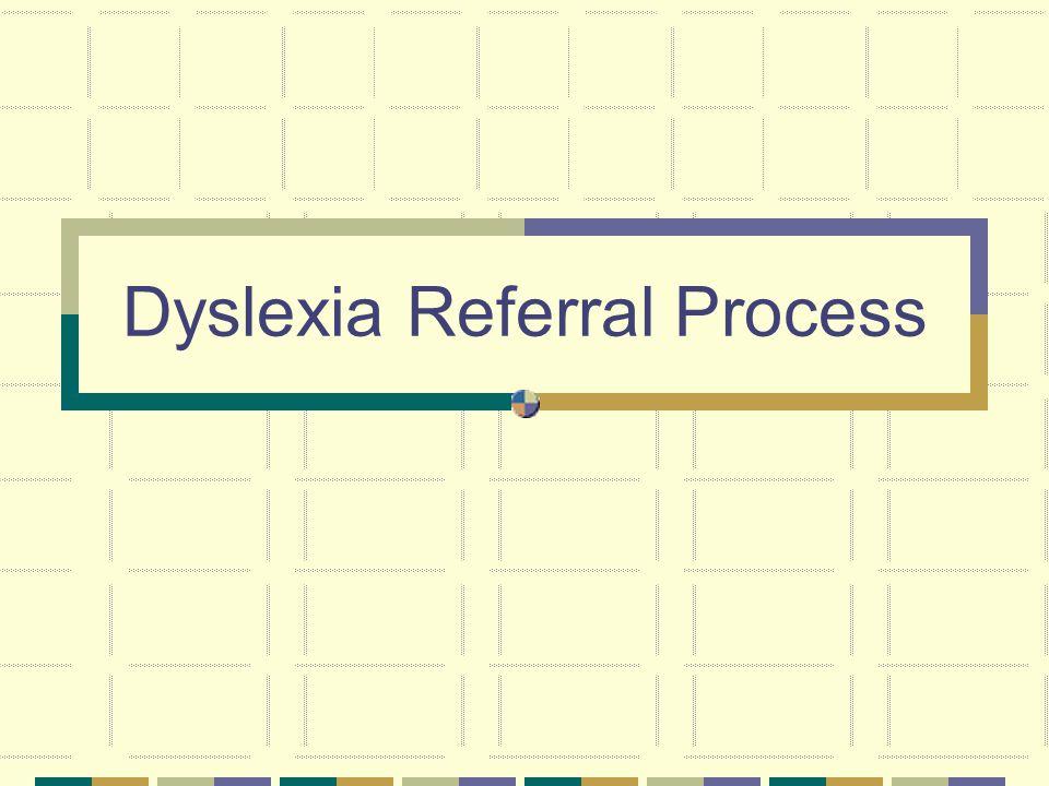 Dyslexia Referral Process