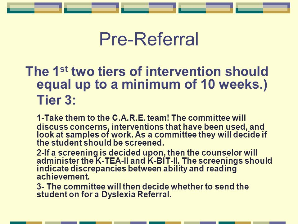 Pre-Referral The 1st two tiers of intervention should equal up to a minimum of 10 weeks.) Tier 3:
