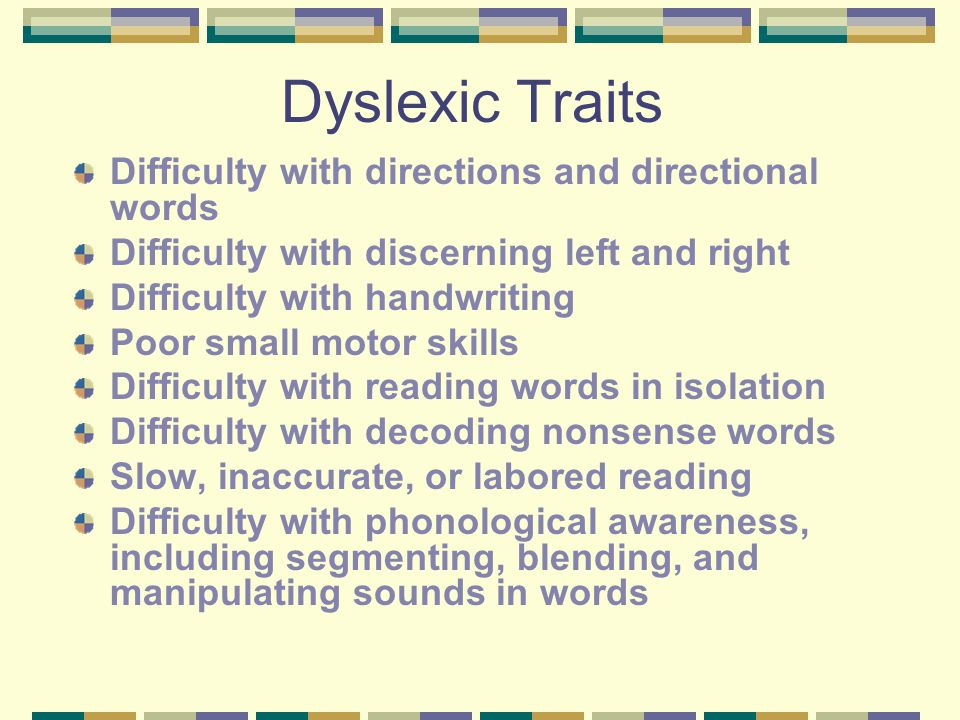 Dyslexic Traits Difficulty with directions and directional words