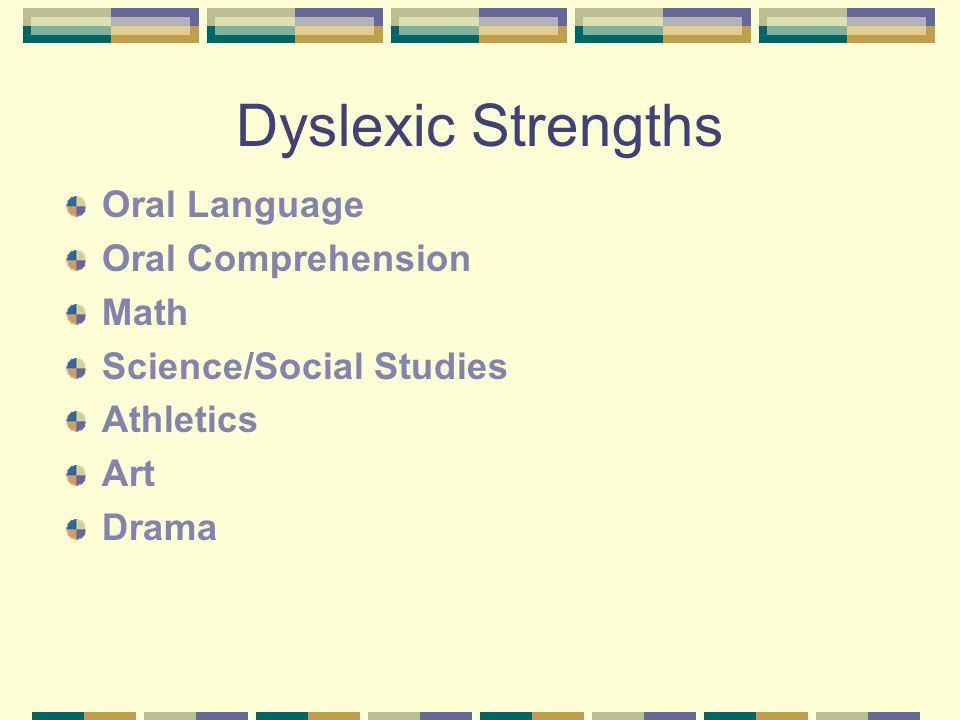 Dyslexic Strengths Oral Language Oral Comprehension Math