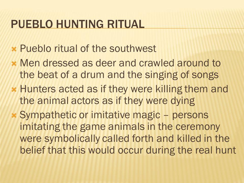 PUEBLO HUNTING RITUAL Pueblo ritual of the southwest