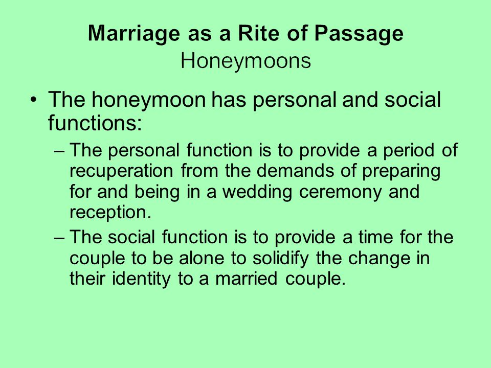 Marriage as a Rite of Passage Honeymoons