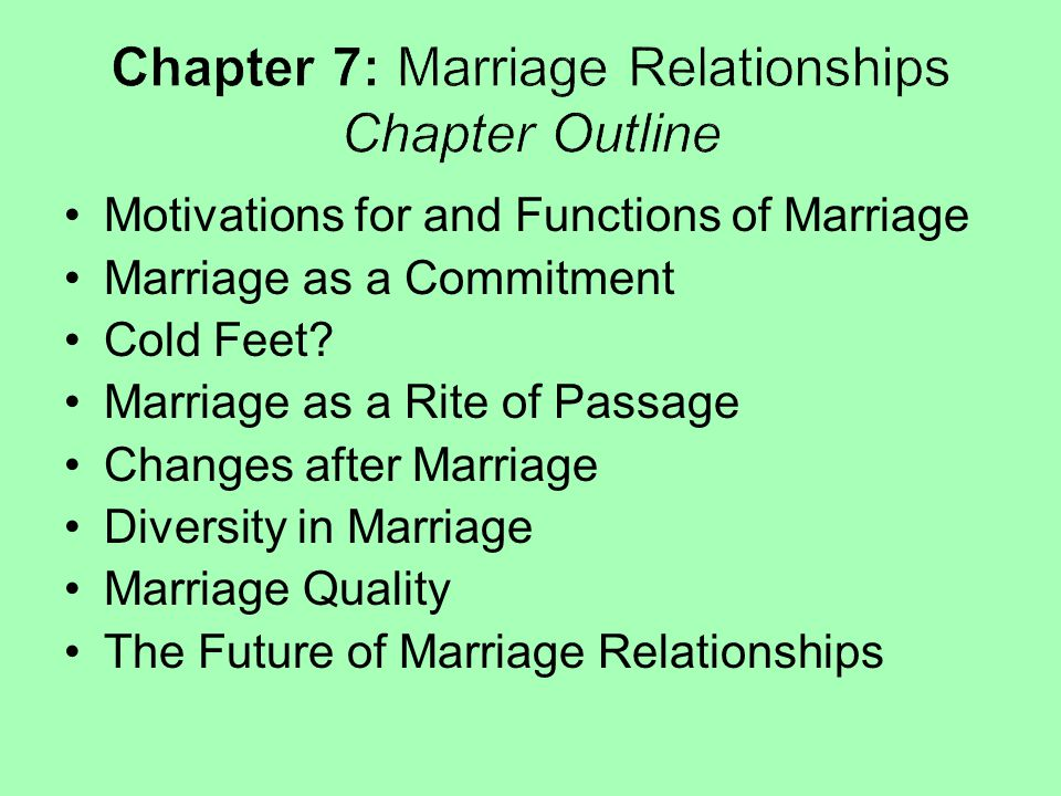 Chapter 7: Marriage Relationships Chapter Outline