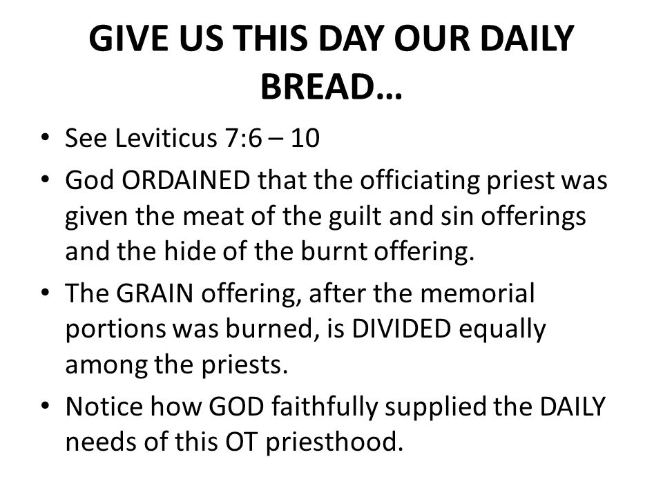 GIVE US THIS DAY OUR DAILY BREAD…