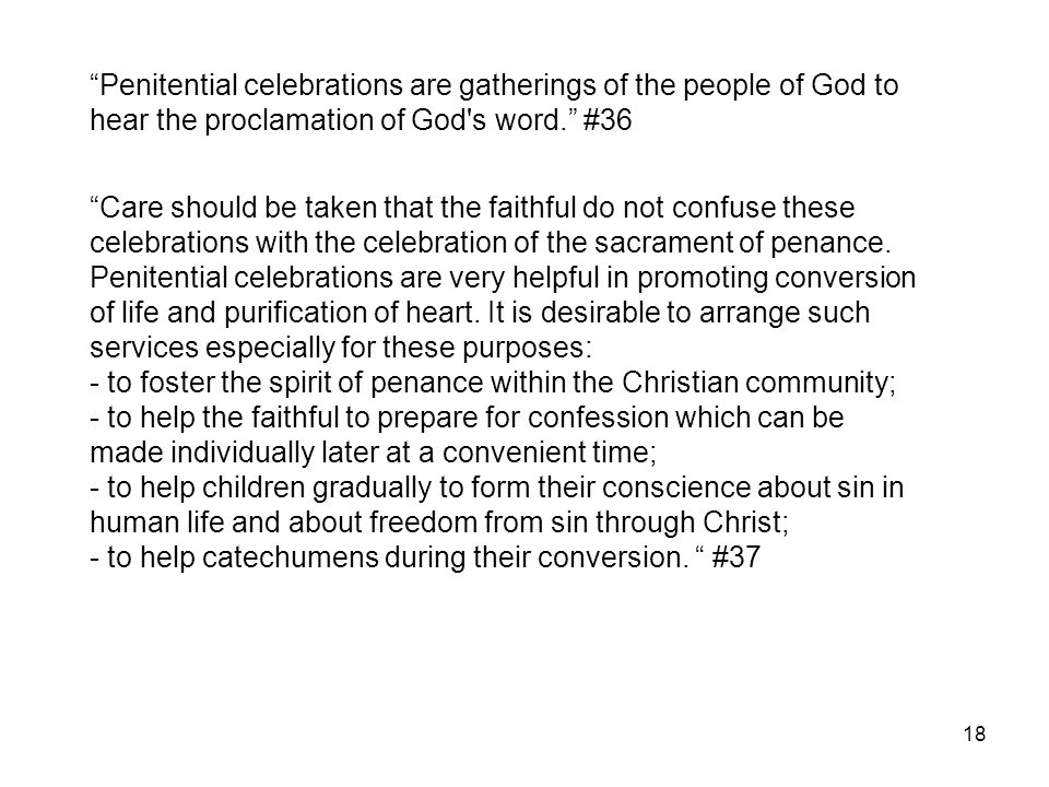 Penitential celebrations are gatherings of the people of God to hear the proclamation of God s word. #36