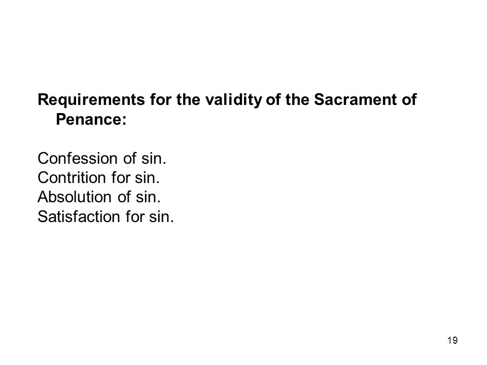 Requirements for the validity of the Sacrament of Penance: