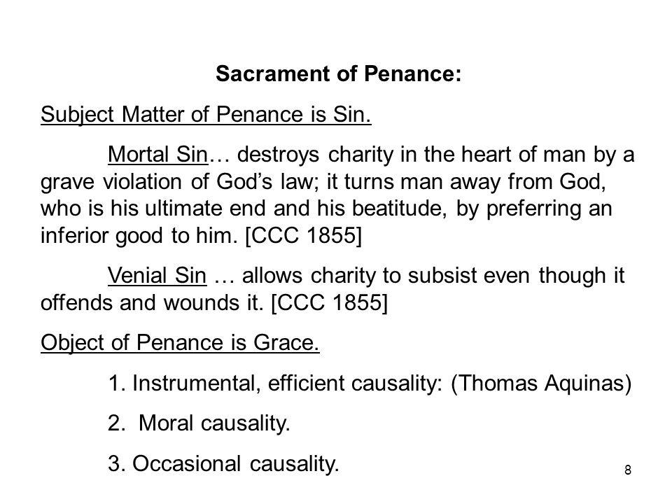 Sacrament of Penance: Subject Matter of Penance is Sin.