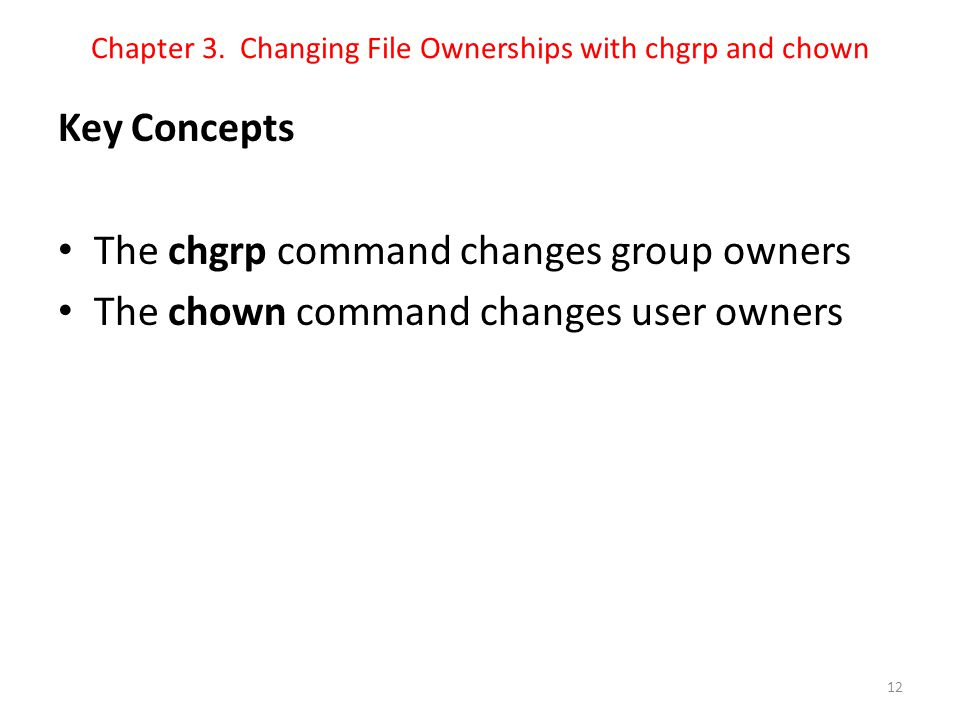 Chapter 3. Changing File Ownerships with chgrp and chown