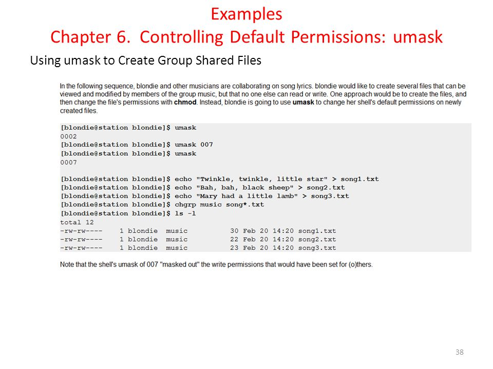 Examples Chapter 6. Controlling Default Permissions: umask