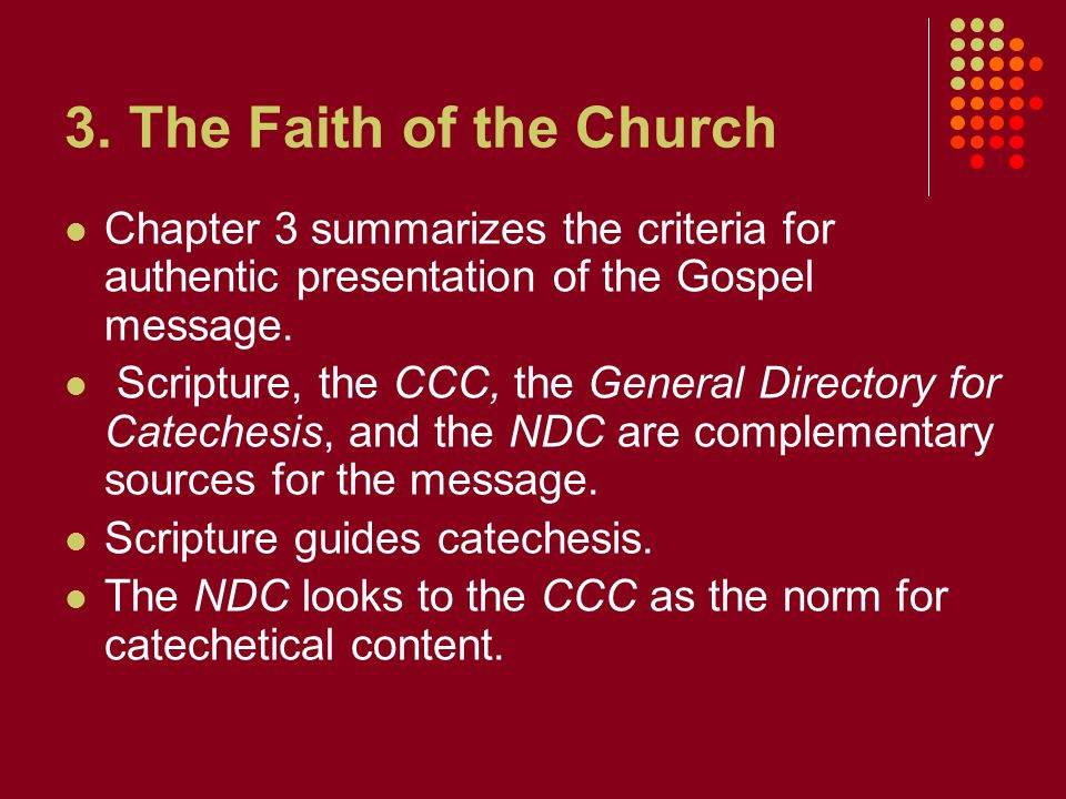 3. The Faith of the Church Chapter 3 summarizes the criteria for authentic presentation of the Gospel message.