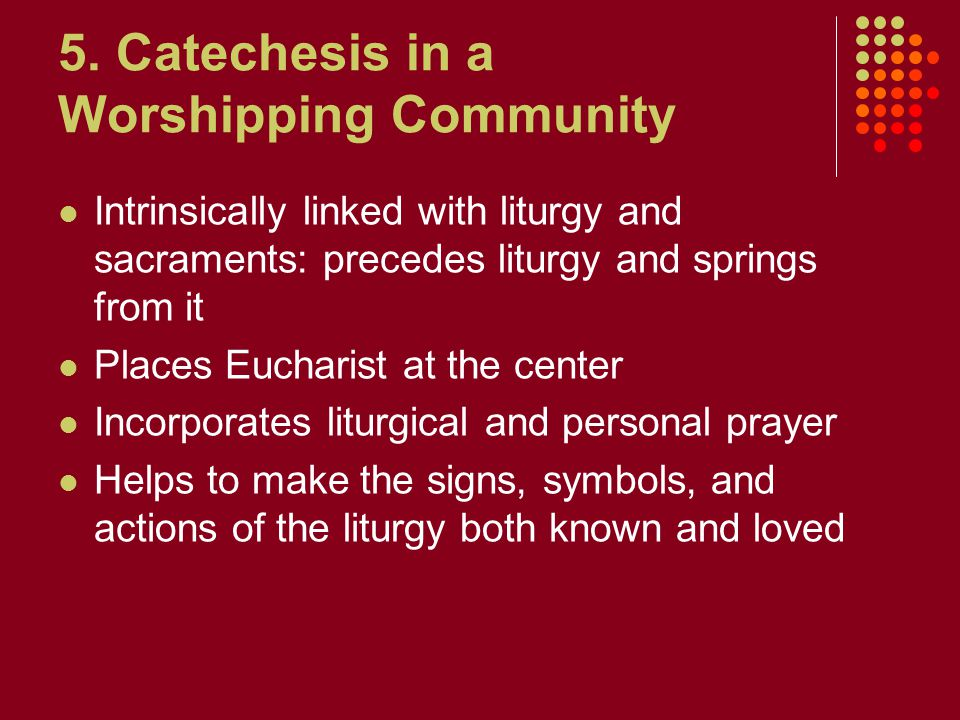 5. Catechesis in a Worshipping Community