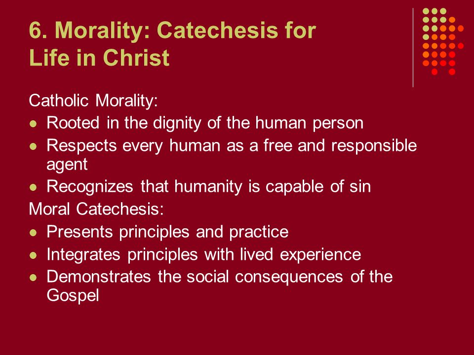 6. Morality: Catechesis for Life in Christ
