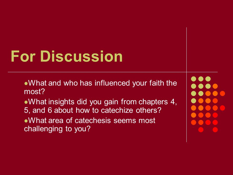 For Discussion What and who has influenced your faith the most