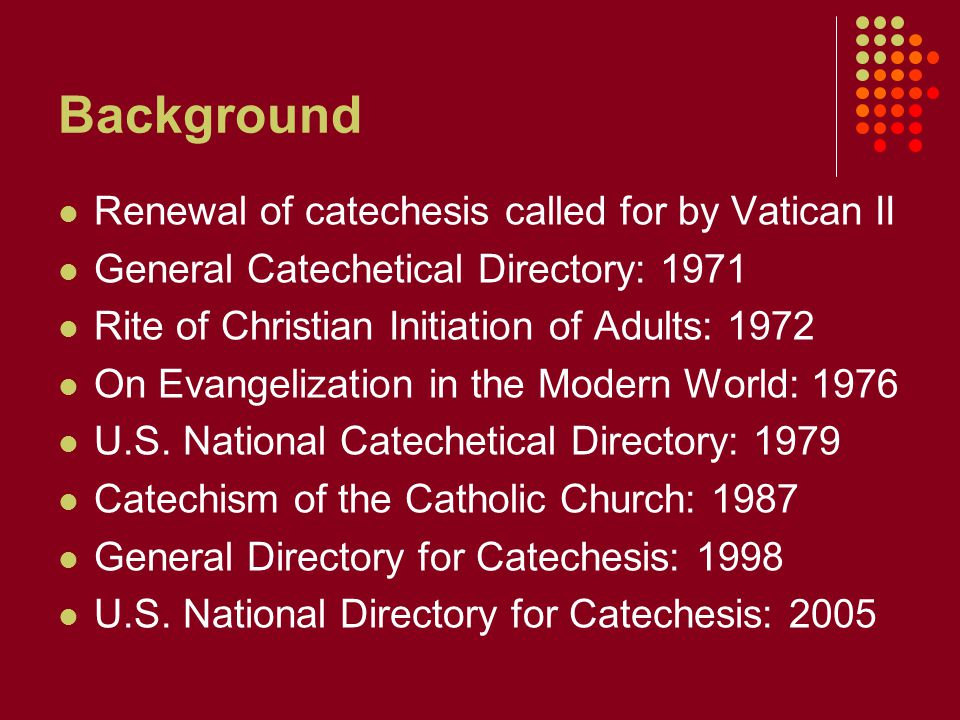 Background Renewal of catechesis called for by Vatican II