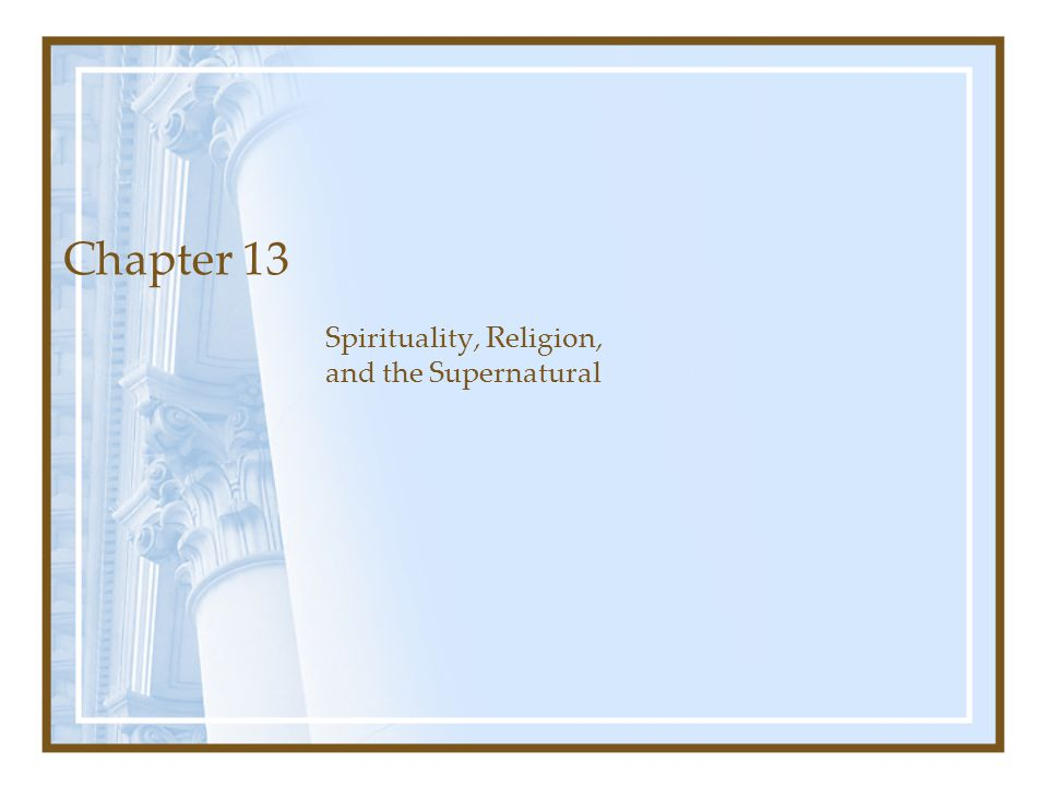 Spirituality, Religion, and the Supernatural