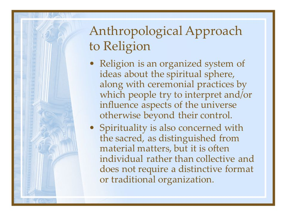 Anthropological Approach to Religion