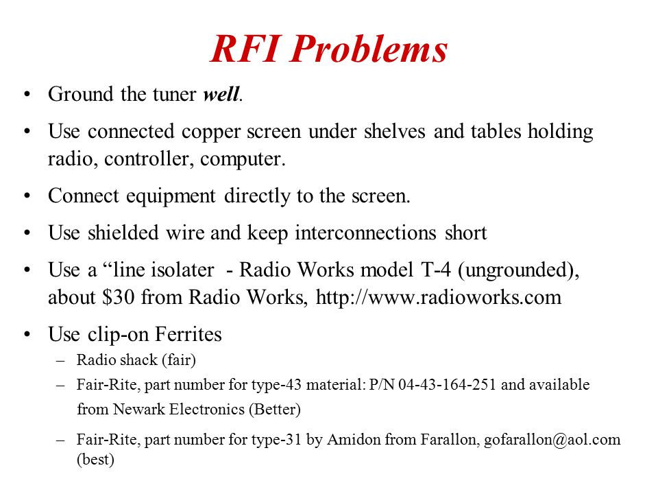 RFI Problems Ground the tuner well.