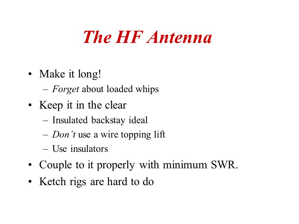 The HF Antenna Make it long! Keep it in the clear