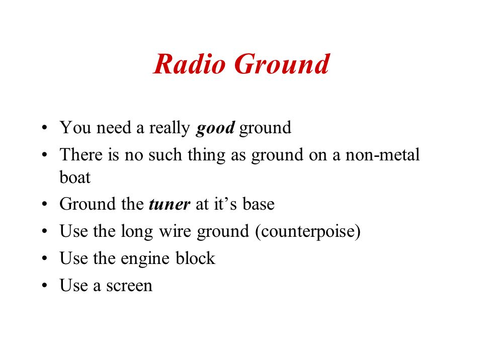 Radio Ground You need a really good ground