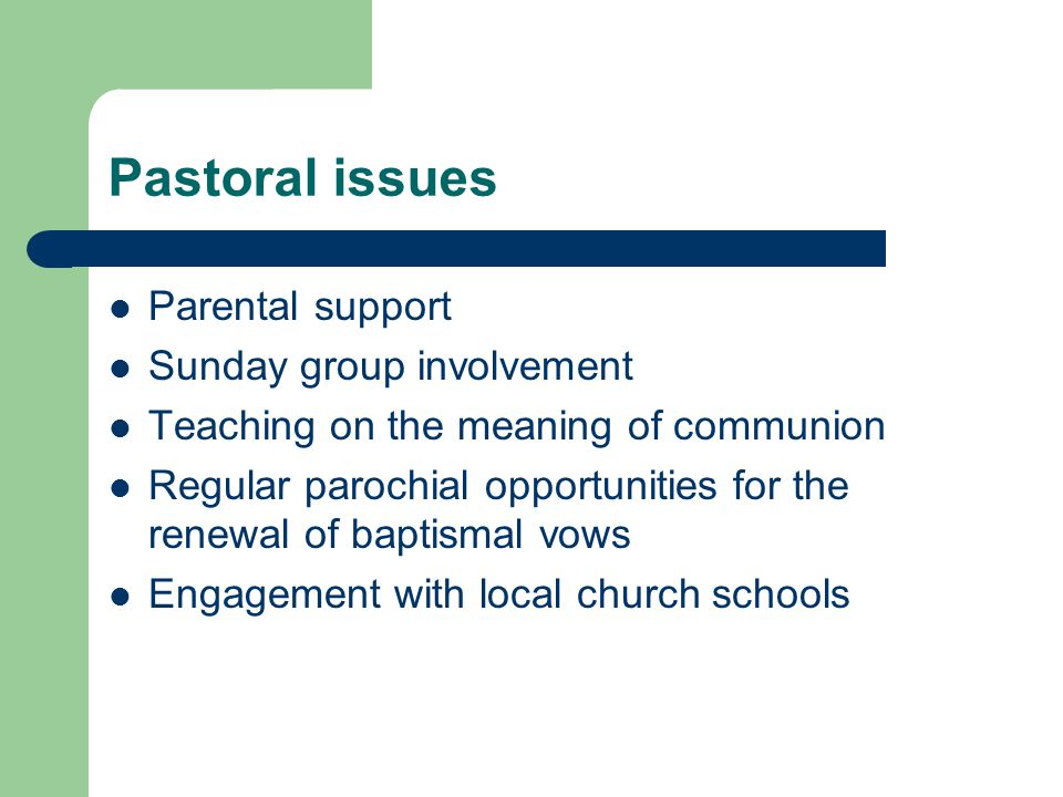 Pastoral issues Parental support Sunday group involvement