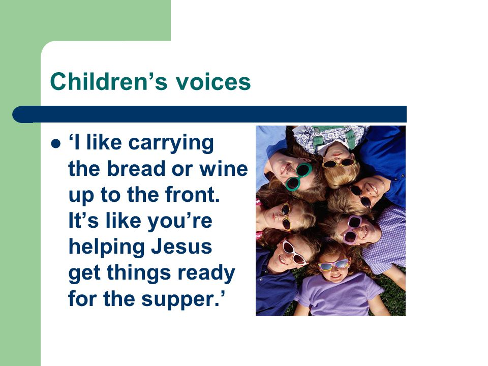 Children's voices 'I like carrying the bread or wine up to the front.