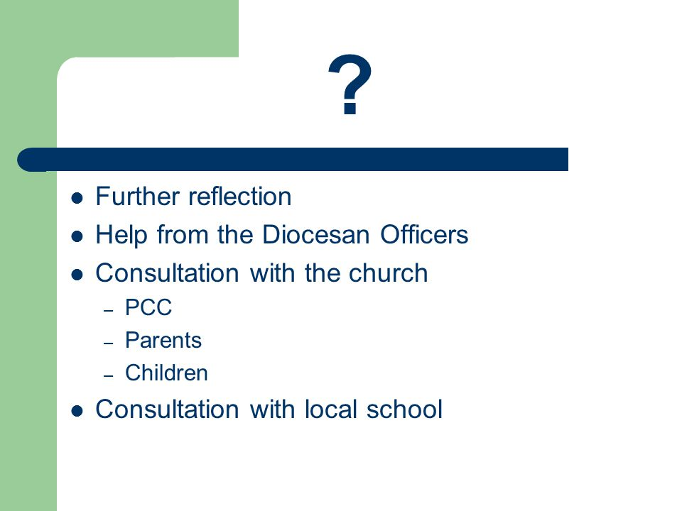 Further reflection Help from the Diocesan Officers