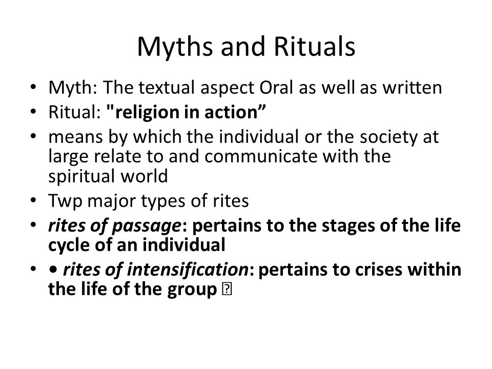 Myths and Rituals Myth: The textual aspect Oral as well as written