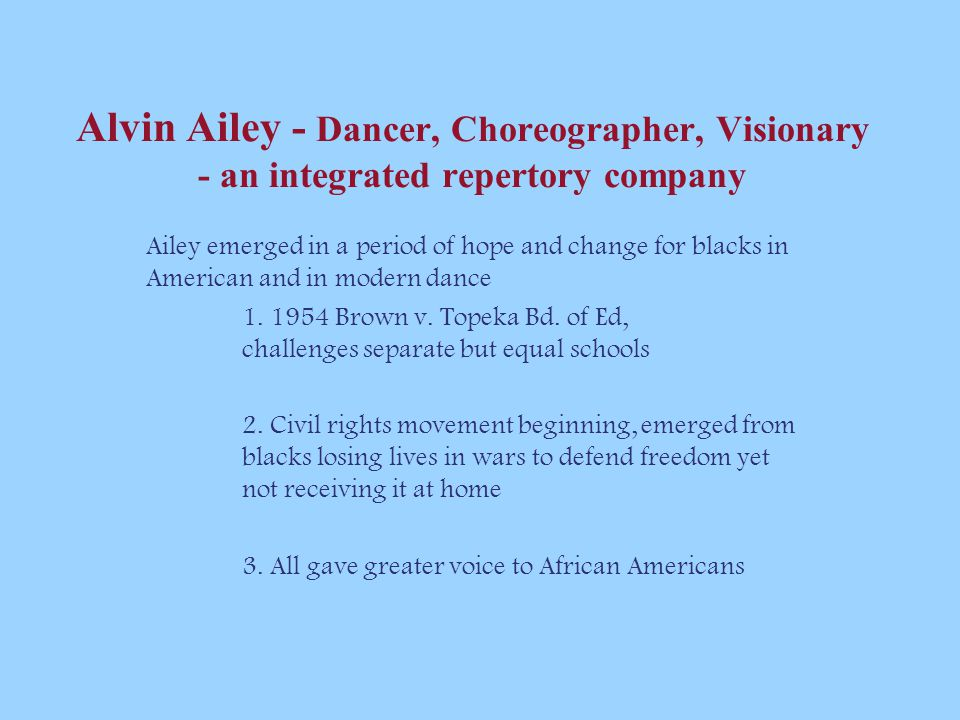 Alvin Ailey - Dancer, Choreographer, Visionary - an integrated repertory company
