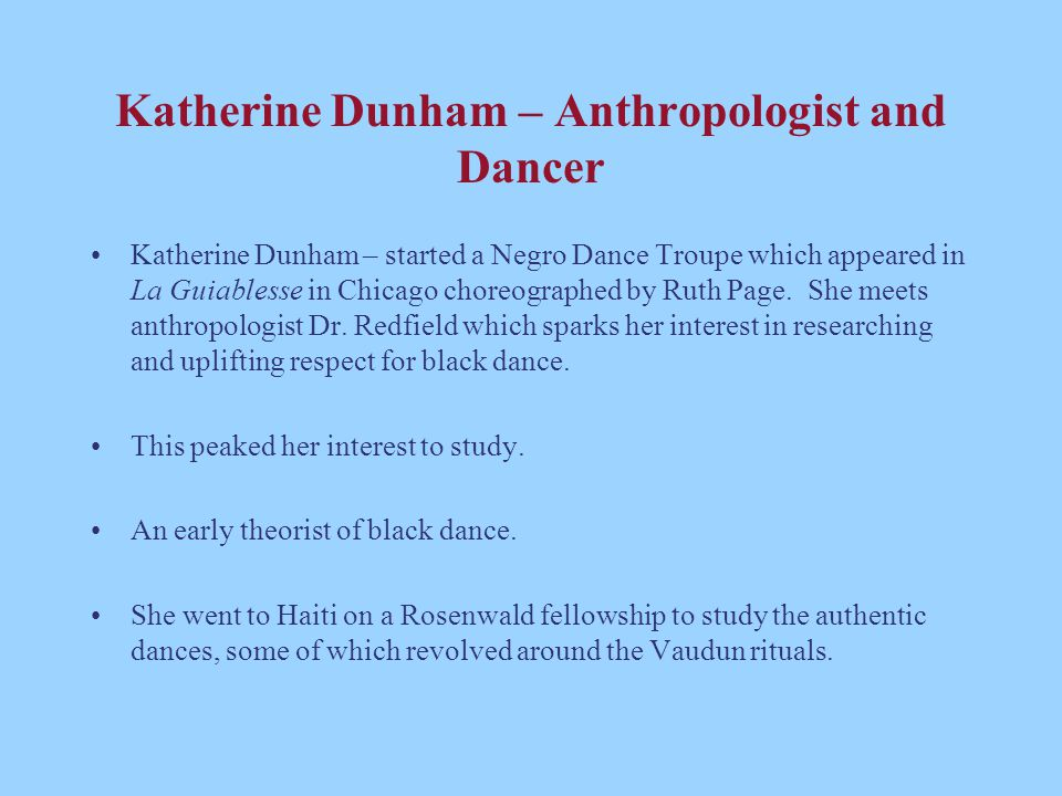 Katherine Dunham – Anthropologist and Dancer