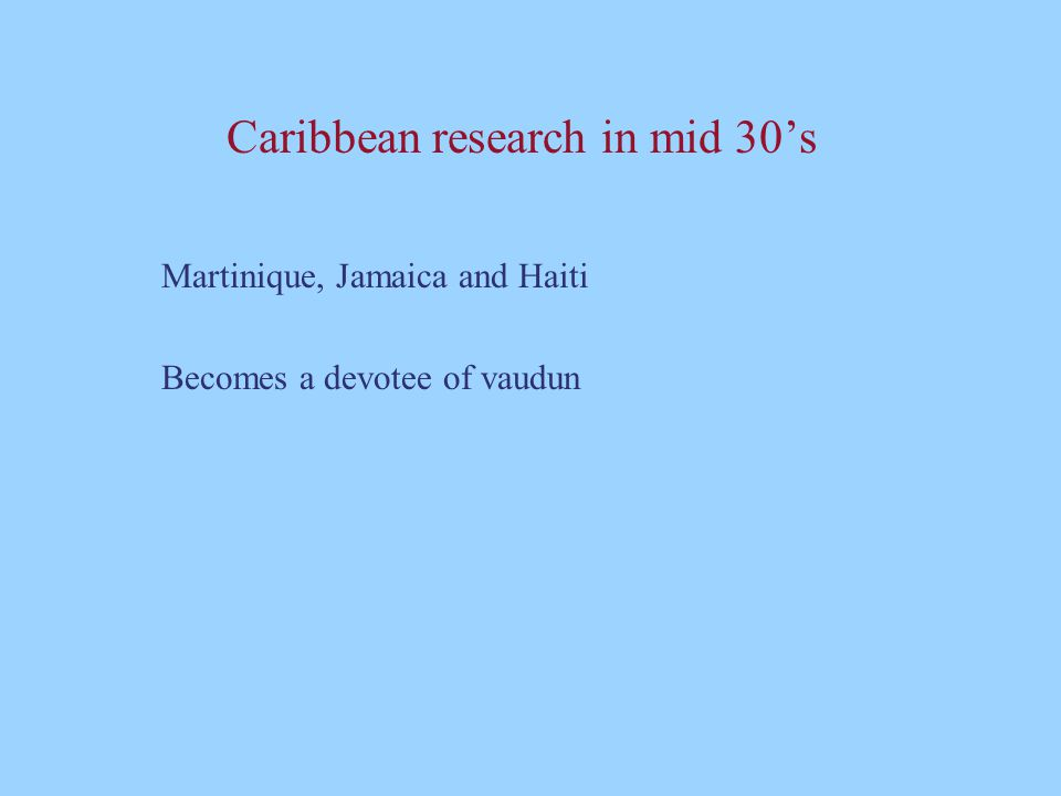 Caribbean research in mid 30's