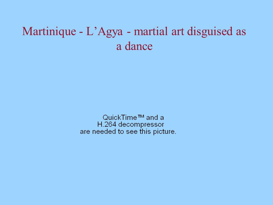 Martinique - L'Agya - martial art disguised as a dance